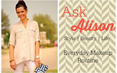Ask Alison   My Everyday Makeup Routine
