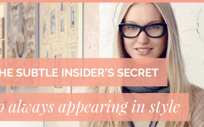 The Subtle Insider's Secret to Always Appearing in Style
