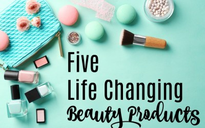 My Top Five Life Changing Products