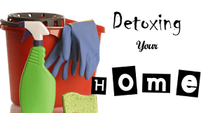 Detoxing Your Home