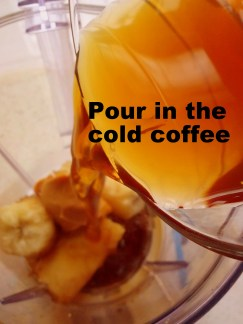 Pour in the cup of cold coffee.