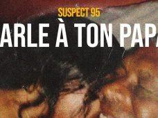 Suspect 95 – Parle à Ton Papa