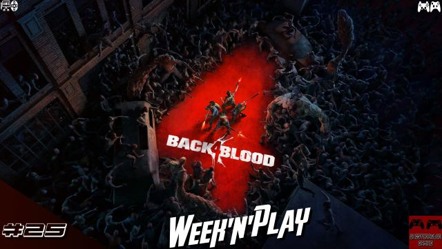 Week'N'Play #25 : chasse aux zombies dans Back 4 Blood