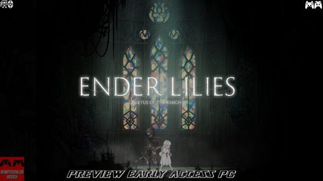 [Accès Anticipé] Partons nous plonger dans Ender Lilies Quietus Of The Knight, premier avis !