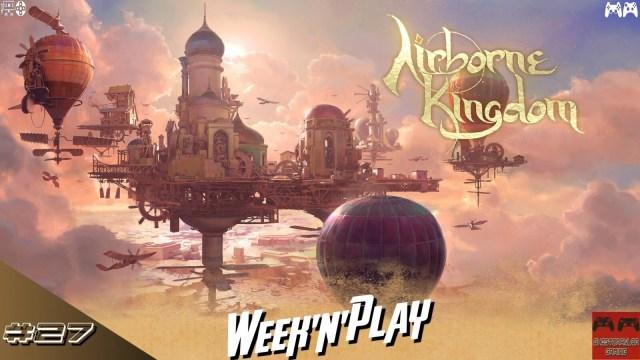 Week'n'Play 27 : on prend de la hauteur avec Airborne Kingdom