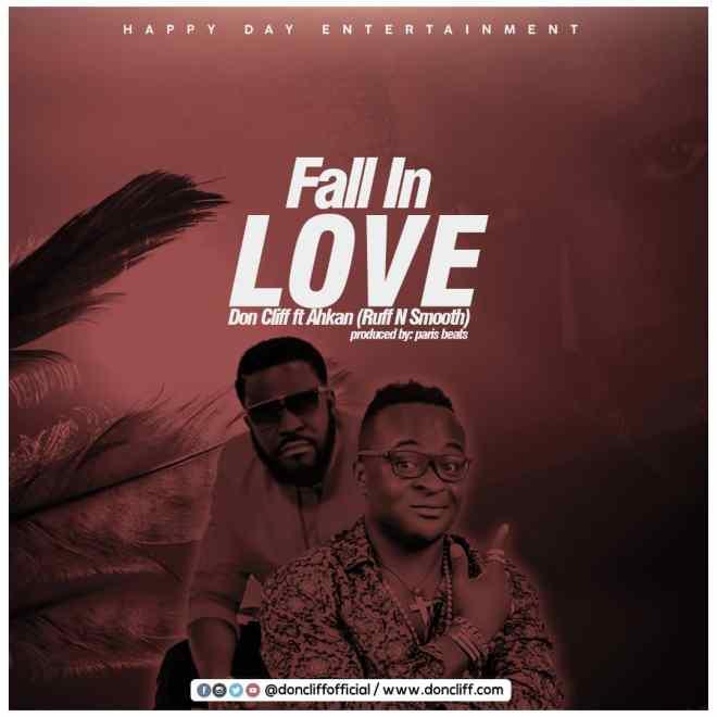 Don Cliff - Fall In Love ft Ahkan (Ruff N Smooth)
