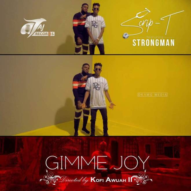 Scrip-T - Gimme Joy feat Strongman