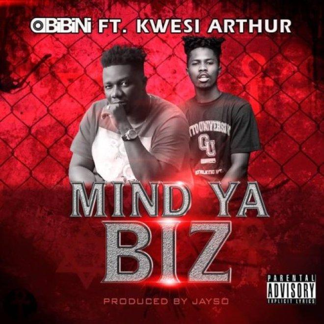Obibini ft Kwesi Arthur - Mind Ur Biz