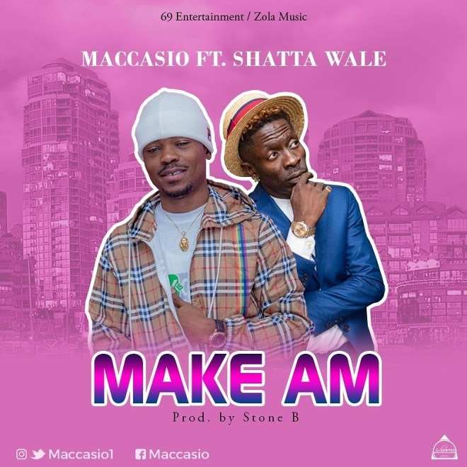 Maccasio - Make Am feat Shatta Wale artwork