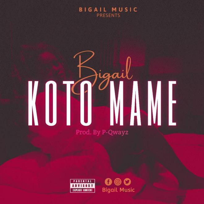 Bigail - Koto Mame (Prod. by P-Qwayz)