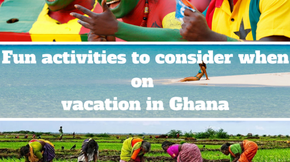 Fun activities to consider on vacation in Ghana