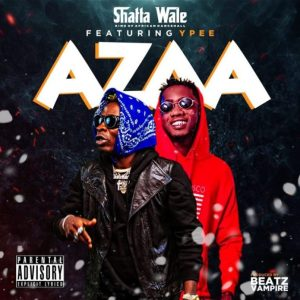 DOWNLOAD MP3: Shatta Wale – Azaa Ft Ypee (Prod. by Beatz Vampire)