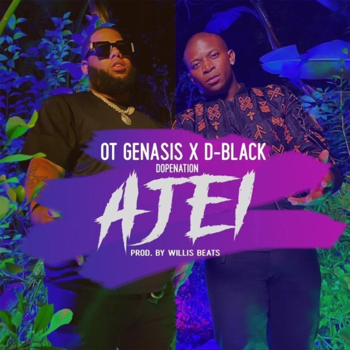 D-Black – Ajei Ft O.T. Genasis & DopeNation