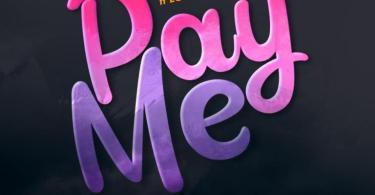 Fameye – Pay Me Ft Lord Paper (Prod. by Danny Beats)