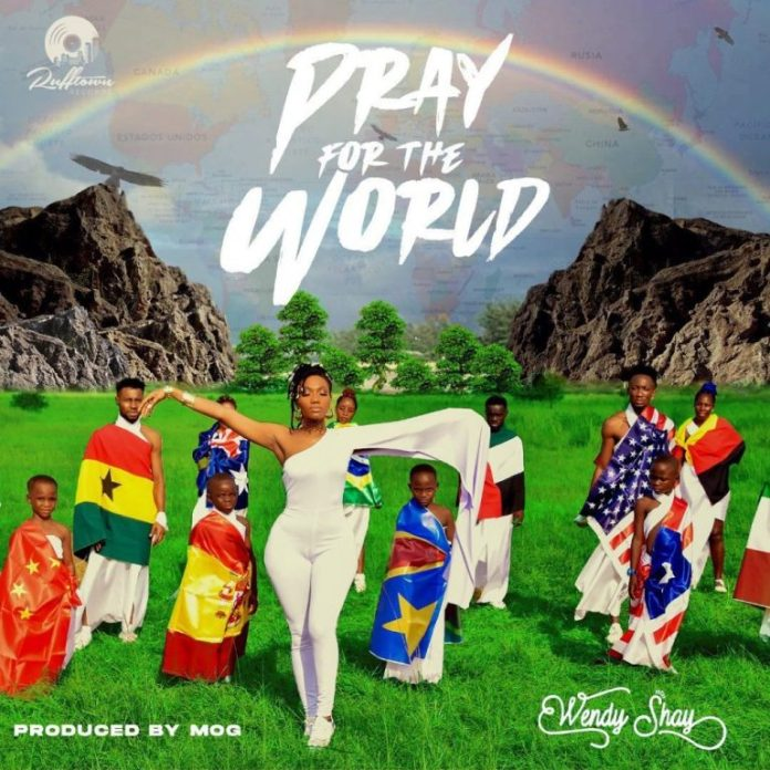 Wendy Shay – Pray For The World (Prod. by MOG Beatz)