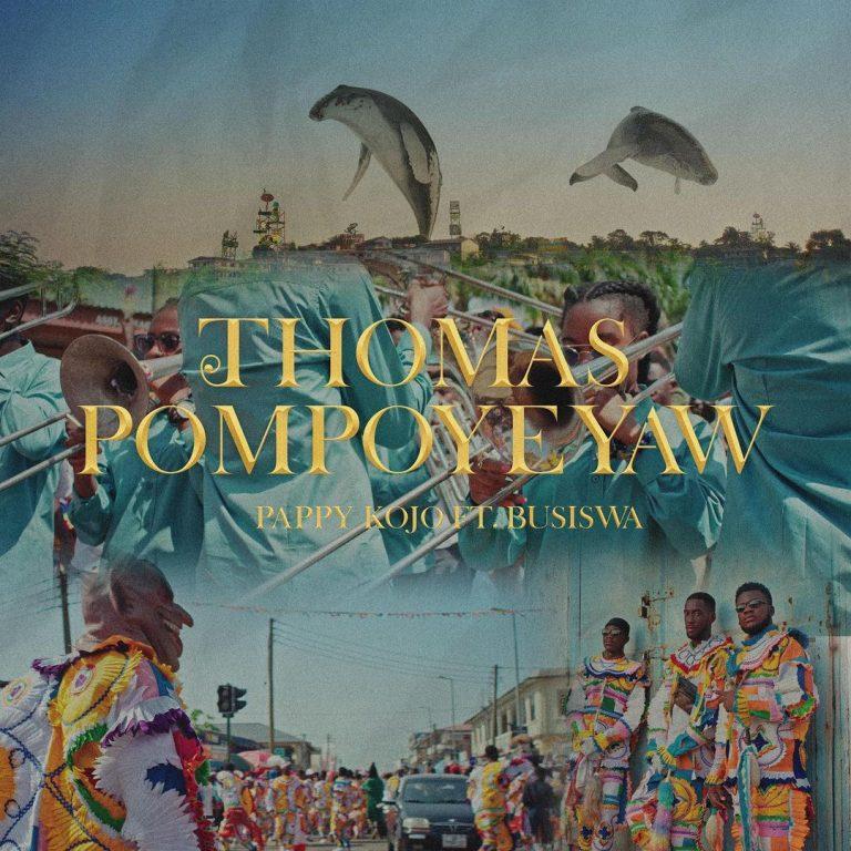 Pappy Kojo – Thomas Pompoyeyaw Remix Ft Busiswa mp3 download.