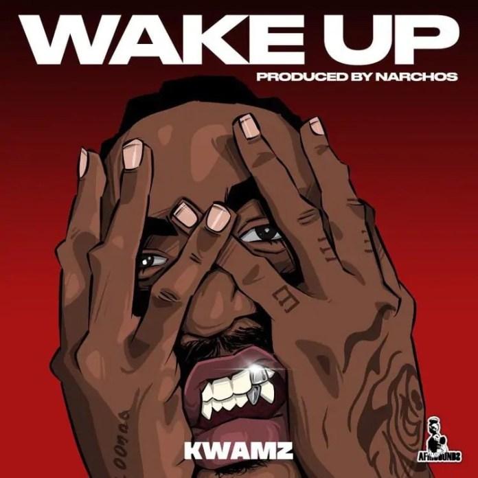 DOWNLOAD MP3: Kwamiz – Wake Up (Prod. by Narchos)