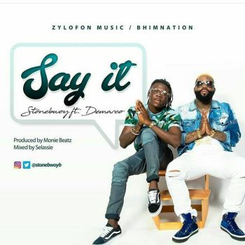 Music: StoneBwoy – Say It ft Demarco (Prod By Monie Beatz)