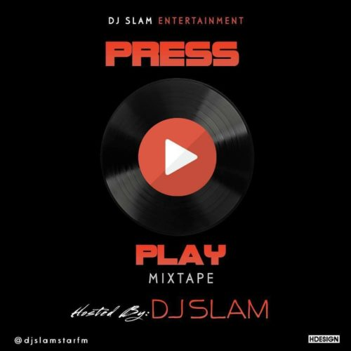 MIXTAPE: DJ SLAM – PRESS PLAY | @djslamstarfm