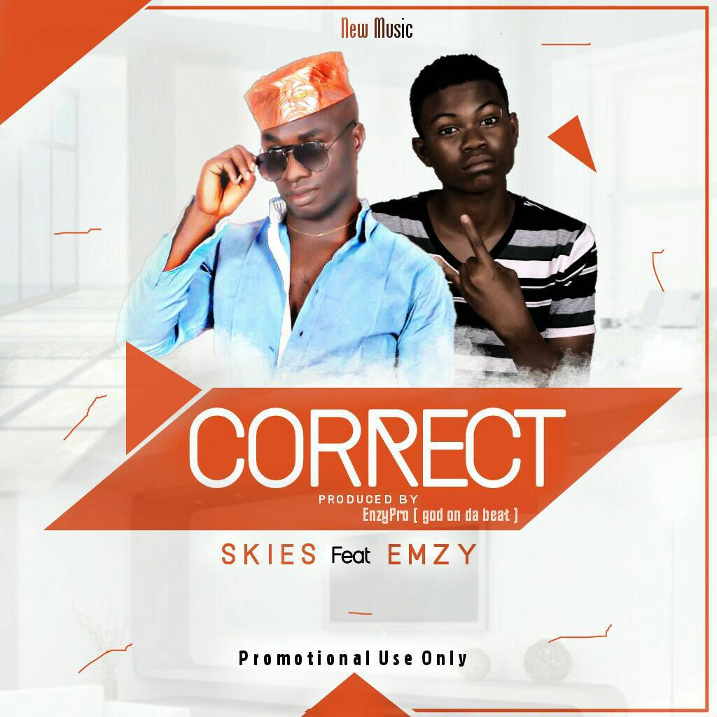 MUSIC: SKIES ft Emzy – Correct(Prod by EnzyPro) | @SkiesMuzik1