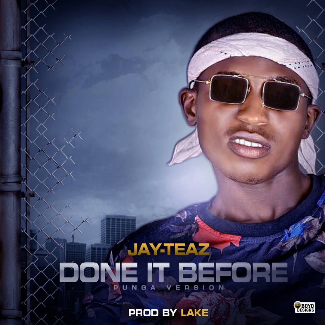 Download Jay Teaz - Done It Before (Prod. By Lake)