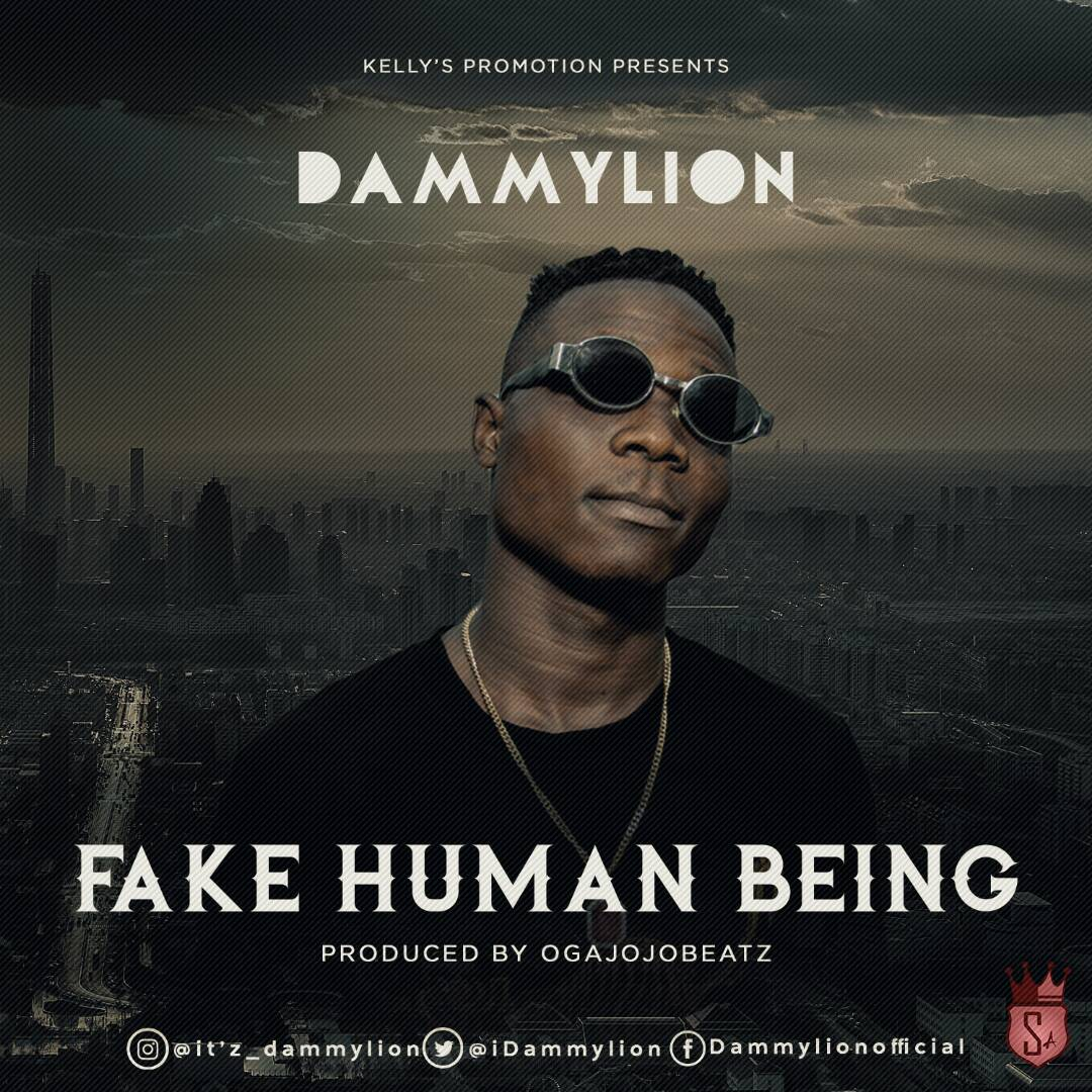 Download : Dammylion-Fake Human Being | @IDammylion prod by @ogajojobeatz