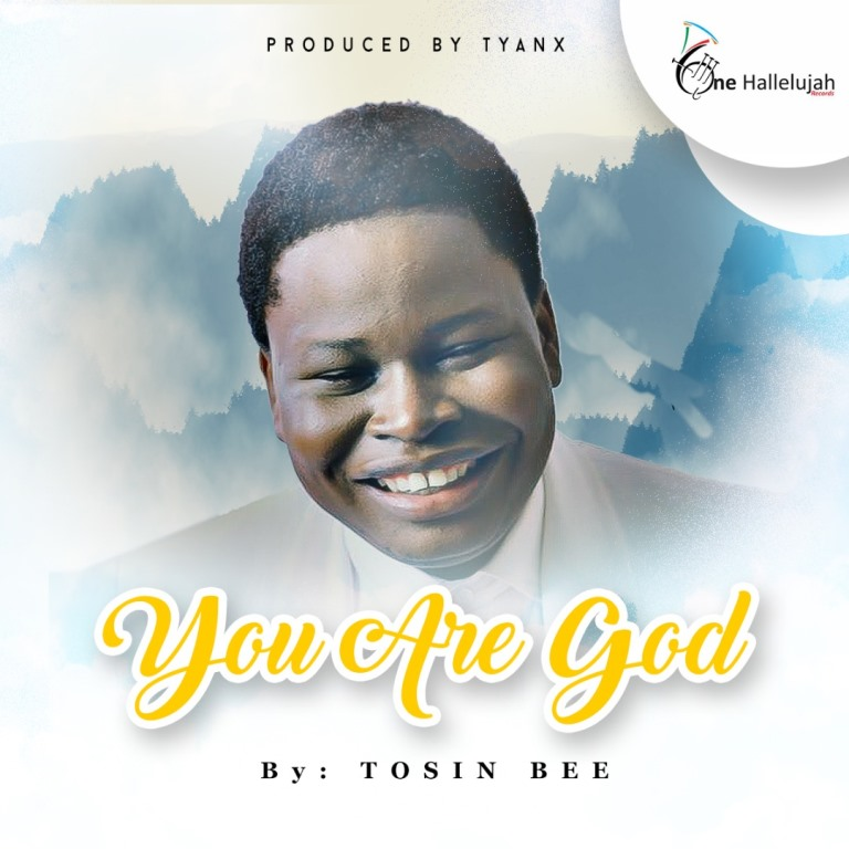 Download Tosin Bee - You Are God [ Prod. By Tyanx] | @tosinbee