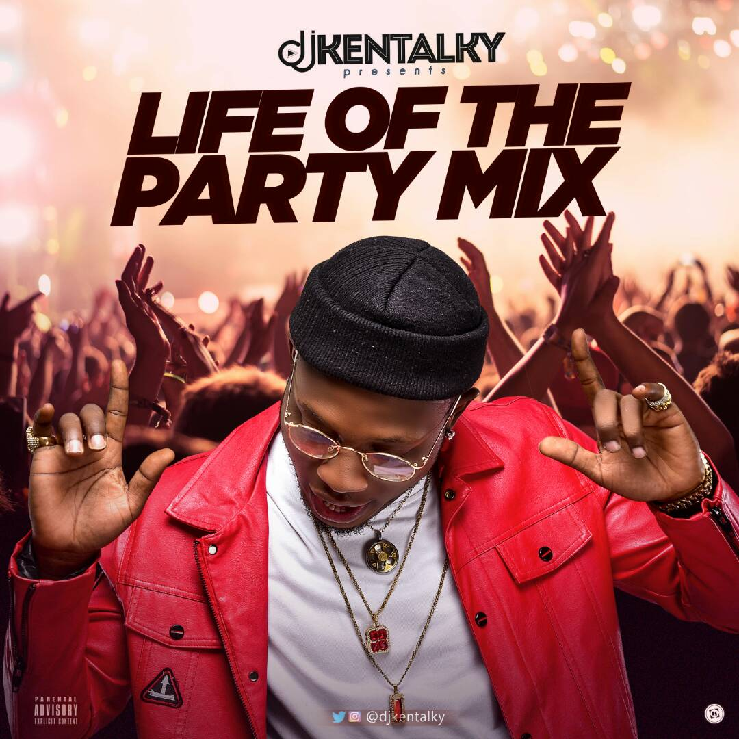 Download DJ Kentalky Life Of The Party mix