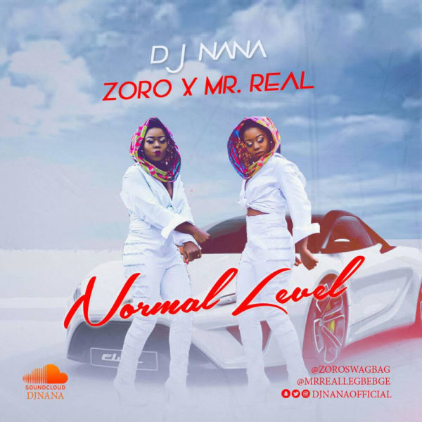 "Download DJ Nana – ""Normal Level"" ft. Mr Real & Zoro"
