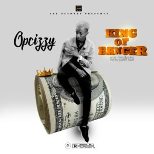 Download Opcizzy – King Of Banger