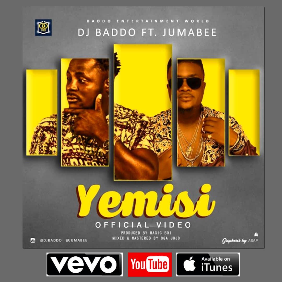 Video: Dj BADDO Ft Jumabee - Yemisi-  @Djbaddo_ @Jumabee