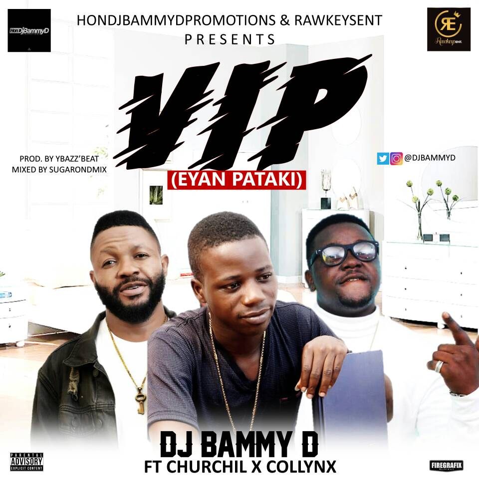 Download Hon Dj Bammy D Ft Collynx X Churchill -VIP (Eyan Pataki) @DjBammyD