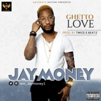 Music: Jay Money – Ghetto Love || @Iam_jaymoney1