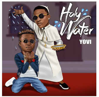 Music: Yovi – Holy Water Ft. Wizkid [Prod By Tuzy]