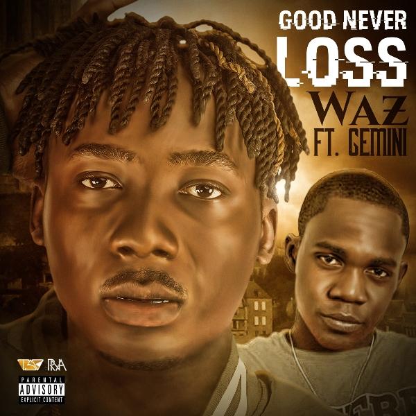 Waz - Good Never Loss (Feat. Gemini) (GhanaNdwom.com)