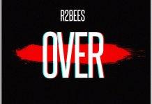 R2bees - Over (Prod. by KillBeatz)