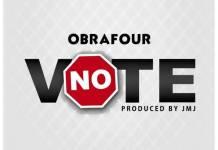 Obrafour No Vote (Prod. by JMJ)