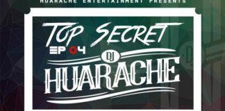 DJ Huarache - Top Secret Ep 04