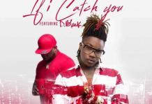 Dahlin Gage - If i Catch You (Feat D-Black) (Prod. By TubhaniMuzik)