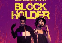 Mawuli Younggod - Block Holder (feat Keeny Ice) (Mixed by Redemption Beatz)