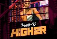 Pauli-B – Higher (Prod by itzCJ)