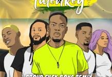 Tulenkey - Proud Fvck Boys (Ghana Version) (Feat. Lil Shaker, RJZ, Kubolor x Sister Derby) (GhanaNdwom.com)