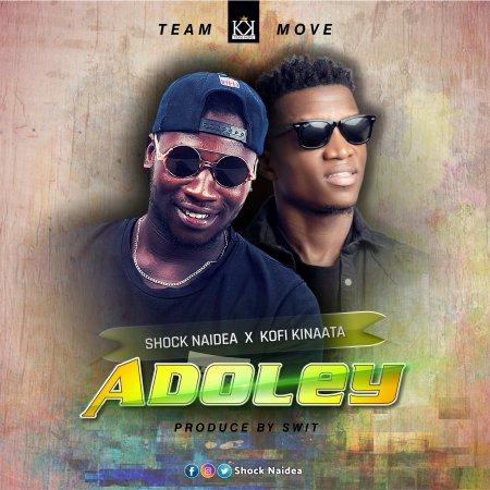 Shock Naidea - Adoley (Feat Kofi Kinaata) (GhanaNdwom.net)