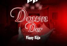 B.B - Down Der (Feat Pappy Kojo) (Prod by Jake On Da Beatz) (GhanaNdwom.net)
