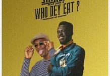Shaker - Who Dey Eat (Feat. Joey B)