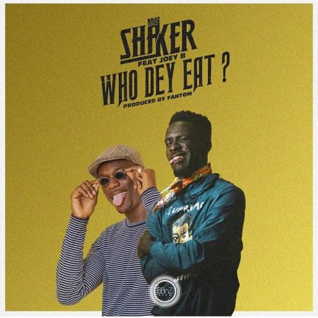 Shaker - Who Dey Eat (Feat. Joey B)