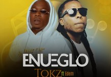 Tokz - Enueglo (Feat. Edem) (Prod.By King One Beatz)