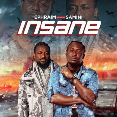 Ephraim - Insane (feat Samini) (Prod by DatBeatGod)