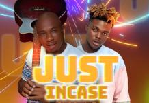 Tokz - Just Incase (Feat. Quamina MP) (Prod by King One Beatz)