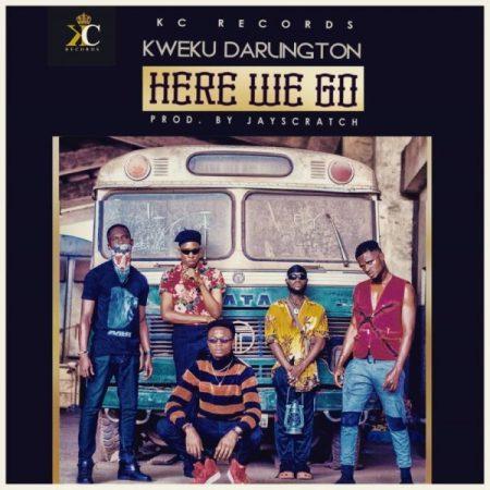 Kweku Darlington- Here We Go (Audio + Video)